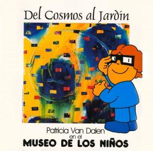 Patricia Van Dalen - Del Cosmos al Jardín